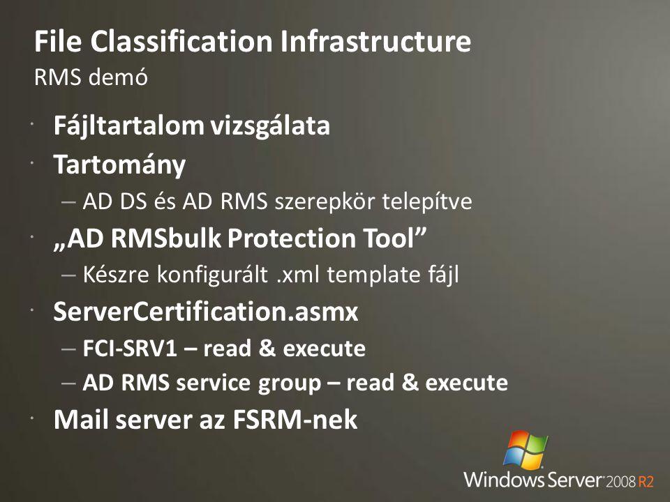 """File Classification Infrastructure RMS demó  Fájltartalom vizsgálata  Tartomány – AD DS és AD RMS szerepkör telepítve  """"AD RMSbulk Protection Tool"""""""
