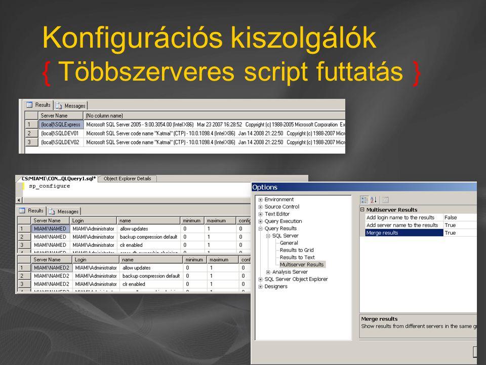 Konfigurációs kiszolgálók { Többszerveres script futtatás } 10