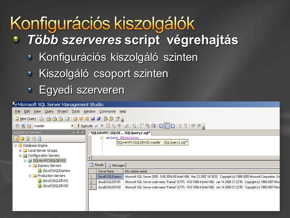 Több szerveres script végrehajtás Konfigurációs kiszolgáló szinten Kiszolgáló csoport szinten Egyedi szerveren