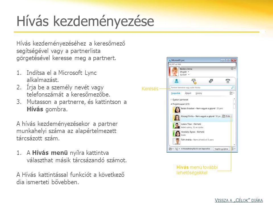 1.tevékenység Ez a tevékenység a hangalapú online értekezletekre készíti fel a Lync felhasználóit.