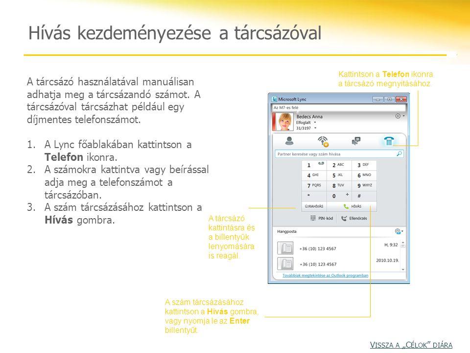 Hívás kezdeményezése a tárcsázóval A tárcsázó használatával manuálisan adhatja meg a tárcsázandó számot. A tárcsázóval tárcsázhat például egy díjmente