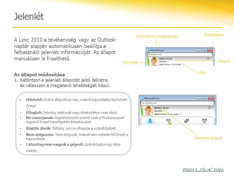 Jelenlét A Lync 2010 a tevékenység vagy az Outlook- naptár alapján automatikusan beállítja a felhasználó jelenléti információját. Az állapot manuálisa