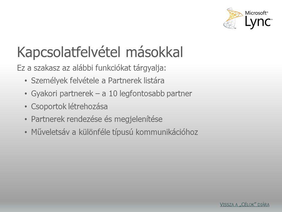 Értesítések Négy területen rendezheti és tekintheti meg egyszerűen partnerei adatait.