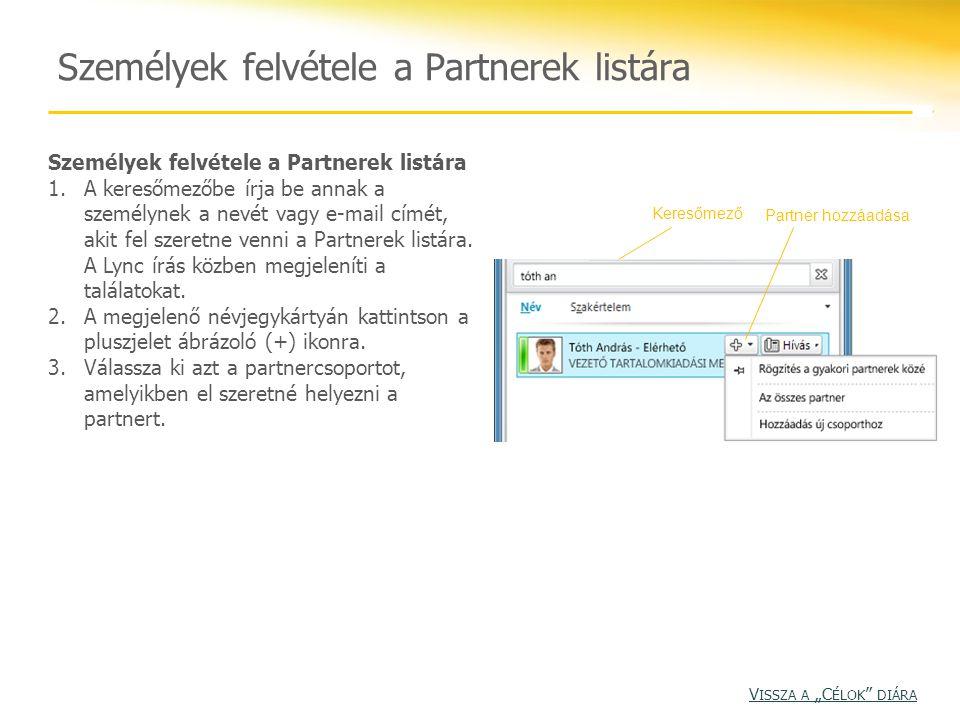 Gyakori partnerek A Gyakori partnerek funkció megkönnyíti a partnerek kezelését, mert a felhasználó egyszerűbben hozzáférhet a leggyakoribb partnereihez.