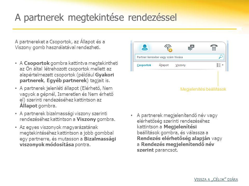 A Partnerek lista megjelenésének testreszabása Módosíthatja, hogy a Lync Online hogyan jelenítse meg a partnereket.