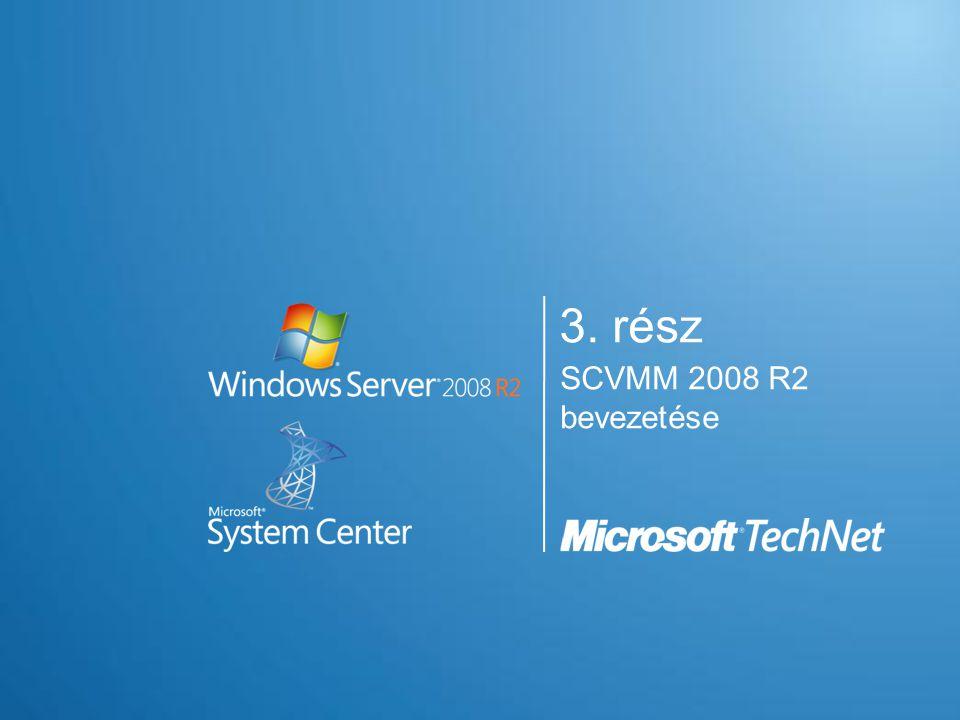 3. rész SCVMM 2008 R2 bevezetése