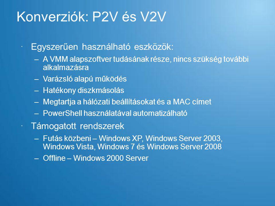  Egyszerűen használható eszközök: –A VMM alapszoftver tudásának része, nincs szükség további alkalmazásra –Varázsló alapú működés –Hatékony diszkmáso