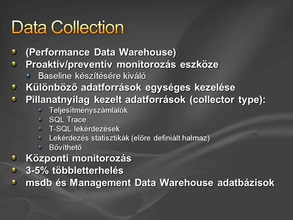 Data provider: egy definiált adatforrás, ami egy collector type szerinti adatokat szolgáltat Collector type: logikai egységesítő réteg, ami a különböző típusú adatforrásokból történő tényleges adatkinyerést meghatározza Collection item: egy collector type egy példánya Collection set: collection item-ek csoportja, a kezelhető adatgyűjtési egység Collection mode - cached: az adat nem kerül be azonnal az adatbázisba (később)