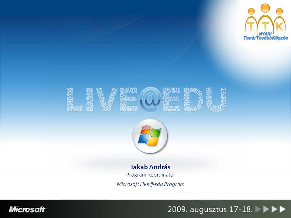 Jakab András Program-koordinátor Microsoft Live@edu Program