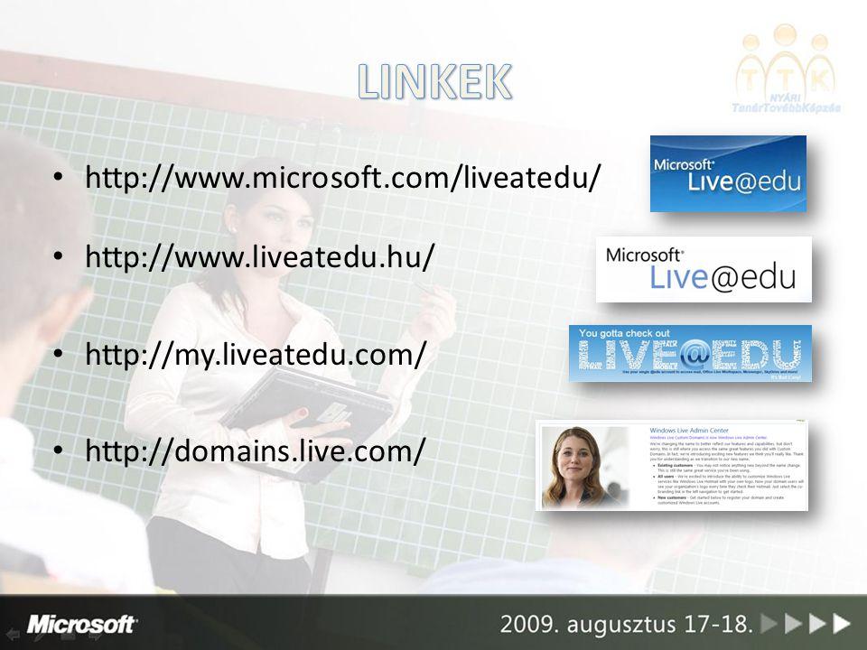 http://www.microsoft.com/liveatedu/ http://www.liveatedu.hu/ http://my.liveatedu.com/ http://domains.live.com/