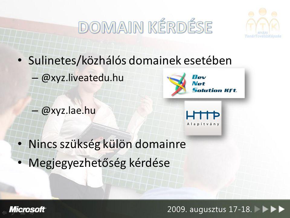 Sulinetes/közhálós domainek esetében – @xyz.liveatedu.hu – @xyz.lae.hu Nincs szükség külön domainre Megjegyezhetőség kérdése