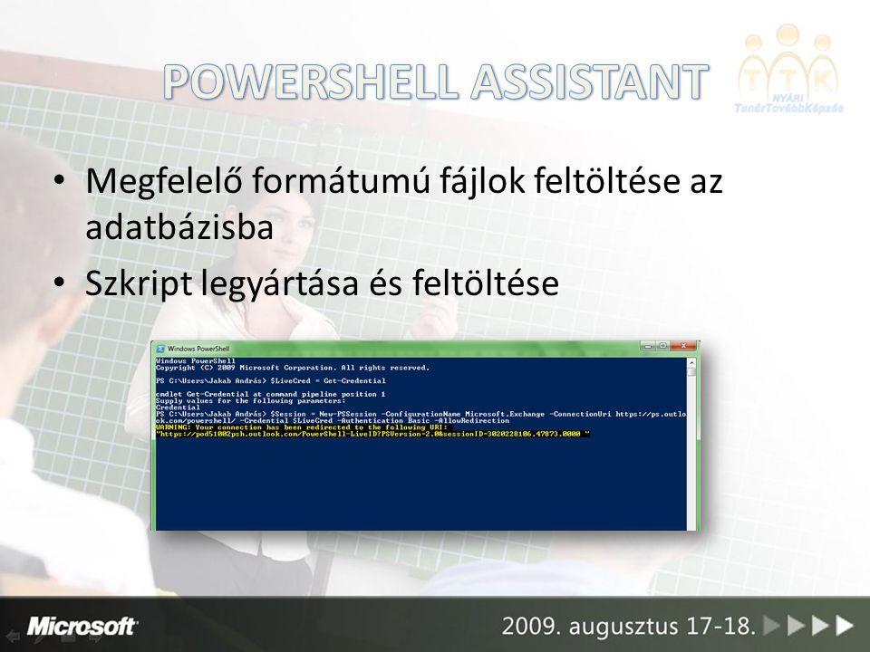 Megfelelő formátumú fájlok feltöltése az adatbázisba Szkript legyártása és feltöltése