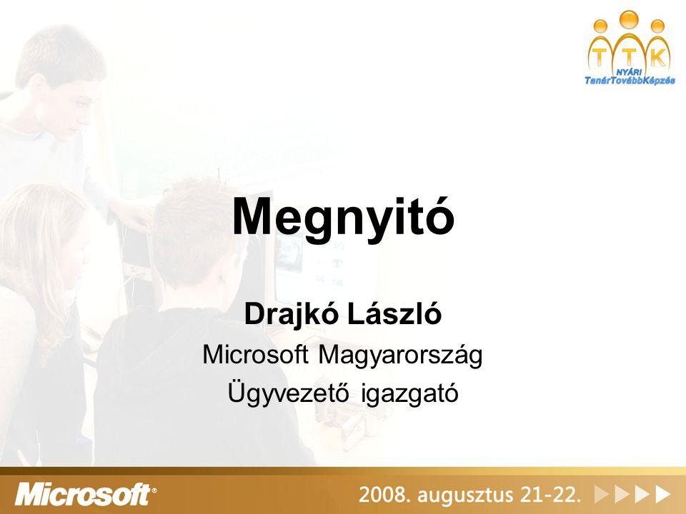 Megnyitó Drajkó László Microsoft Magyarország Ügyvezető igazgató