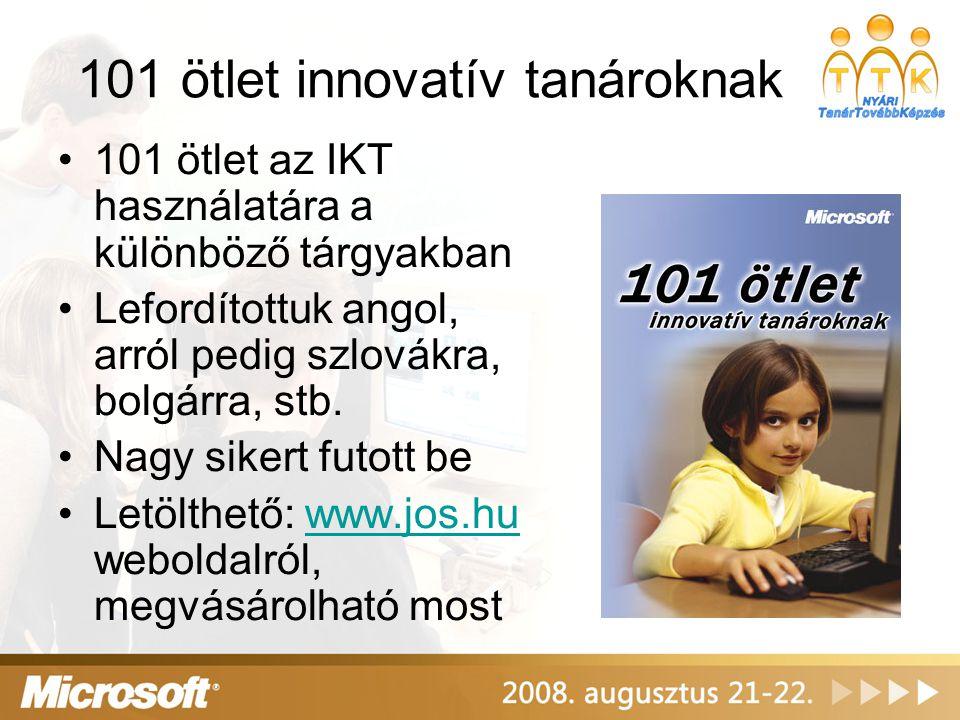 101 ötlet innovatív tanároknak 101 ötlet az IKT használatára a különböző tárgyakban Lefordítottuk angol, arról pedig szlovákra, bolgárra, stb.
