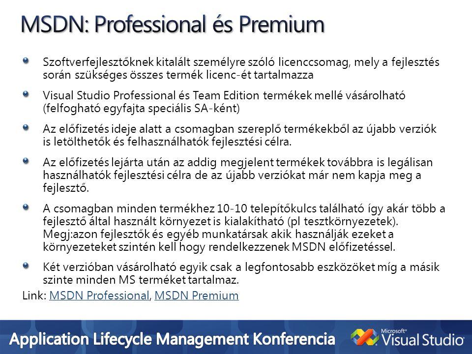 Szoftverfejlesztőknek kitalált személyre szóló licenccsomag, mely a fejlesztés során szükséges összes termék licenc-ét tartalmazza Visual Studio Profe