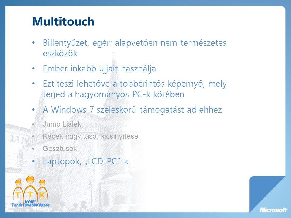 Multitouch Billentyűzet, egér: alapvetően nem természetes eszközök Ember inkább ujjait használja Ezt teszi lehetővé a többérintős képernyő, mely terje