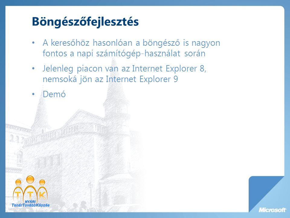 Böngészőfejlesztés A keresőhöz hasonlóan a böngésző is nagyon fontos a napi számítógép-használat során Jelenleg piacon van az Internet Explorer 8, nem