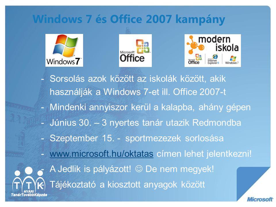 Windows 7 és Office 2007 kampány -Sorsolás azok között az iskolák között, akik használják a Windows 7-et ill. Office 2007-t -Mindenki annyiszor kerül