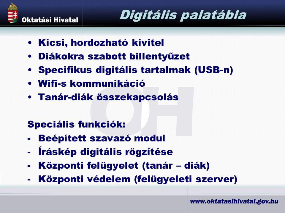 Kicsi, hordozható kivitel Diákokra szabott billentyűzet Specifikus digitális tartalmak (USB-n) Wifi-s kommunikáció Tanár-diák összekapcsolás Speciális funkciók: -Beépített szavazó modul -Íráskép digitális rögzítése -Központi felügyelet (tanár – diák) -Központi védelem (felügyeleti szerver) Digitális palatábla