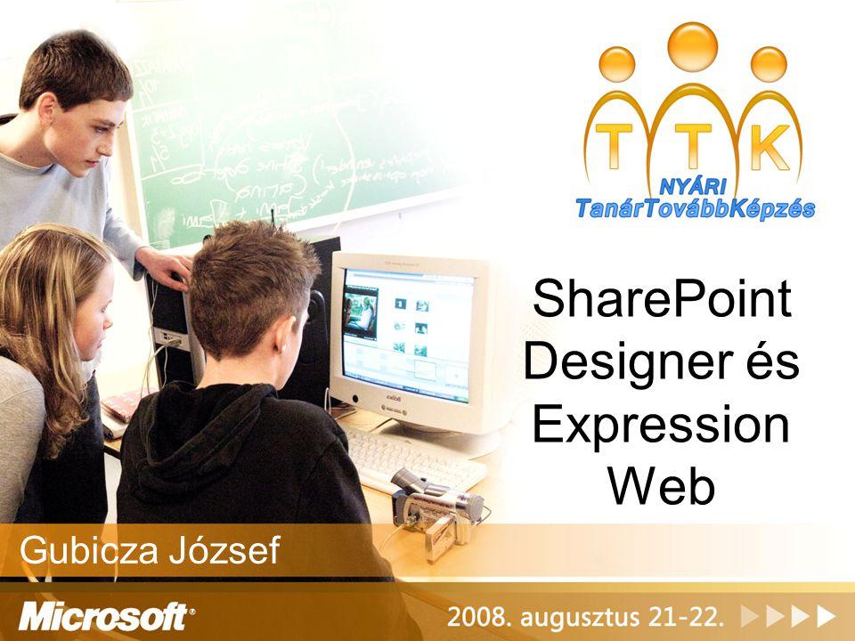 SharePoint Designer és Expression Web Gubicza József