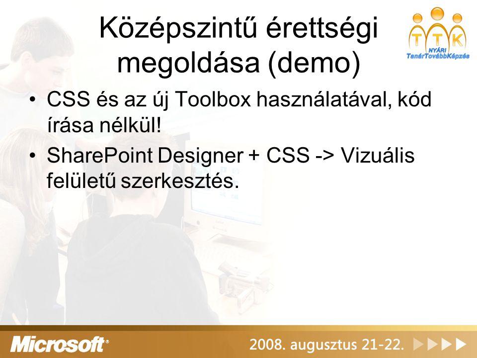 Középszintű érettségi megoldása (demo) CSS és az új Toolbox használatával, kód írása nélkül! SharePoint Designer + CSS -> Vizuális felületű szerkeszté