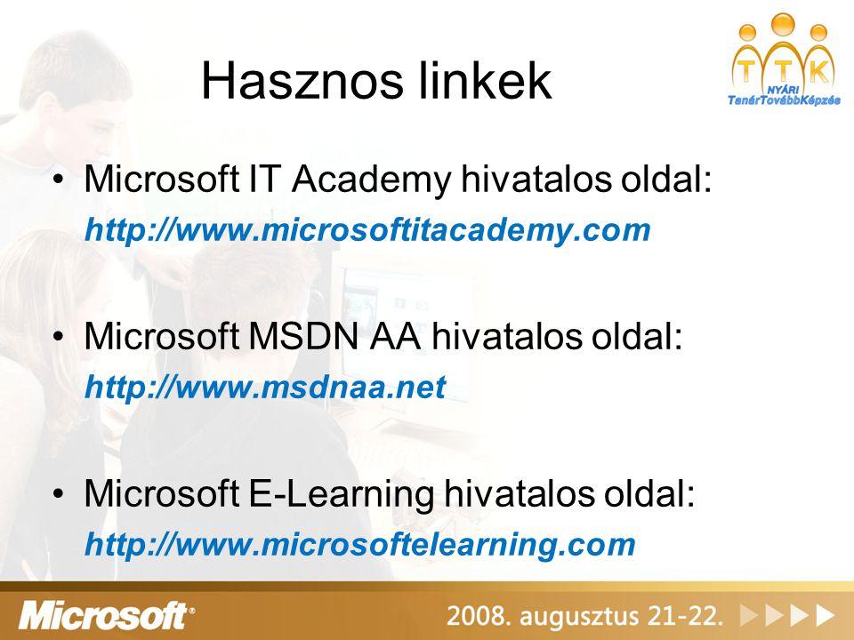 Hasznos linkek Microsoft IT Academy hivatalos oldal: http://www.microsoftitacademy.com Microsoft MSDN AA hivatalos oldal: http://www.msdnaa.net Micros