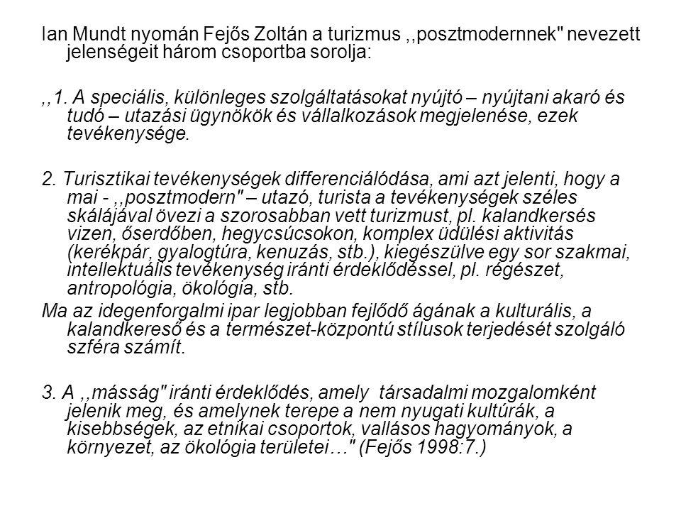 Ian Mundt nyomán Fejős Zoltán a turizmus,,posztmodernnek