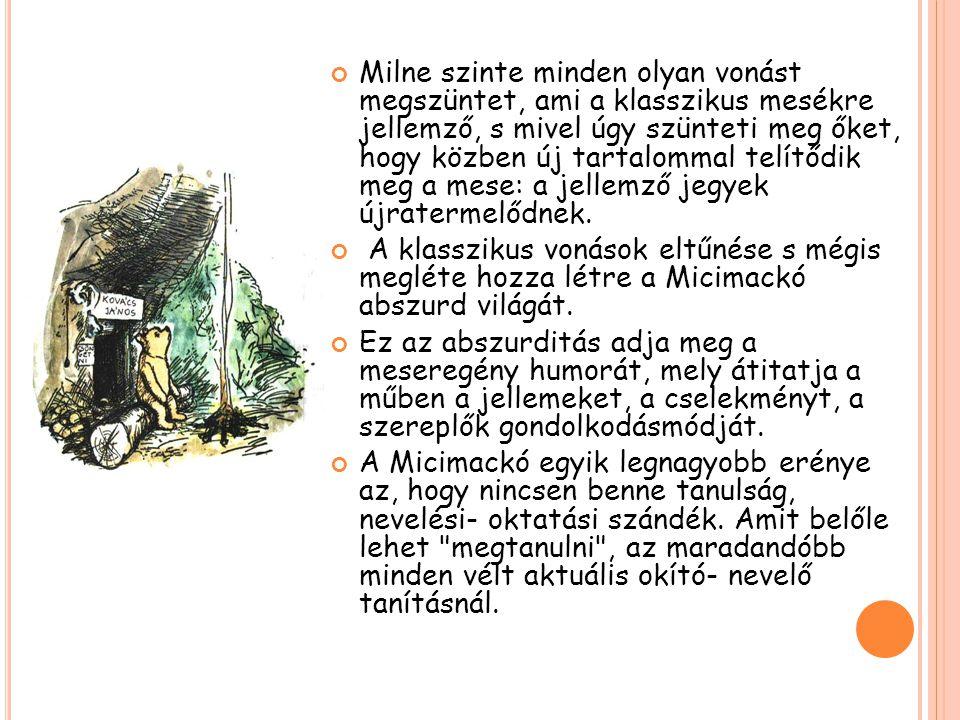 A Micimackóban nincs hagyományosan csodás elem.