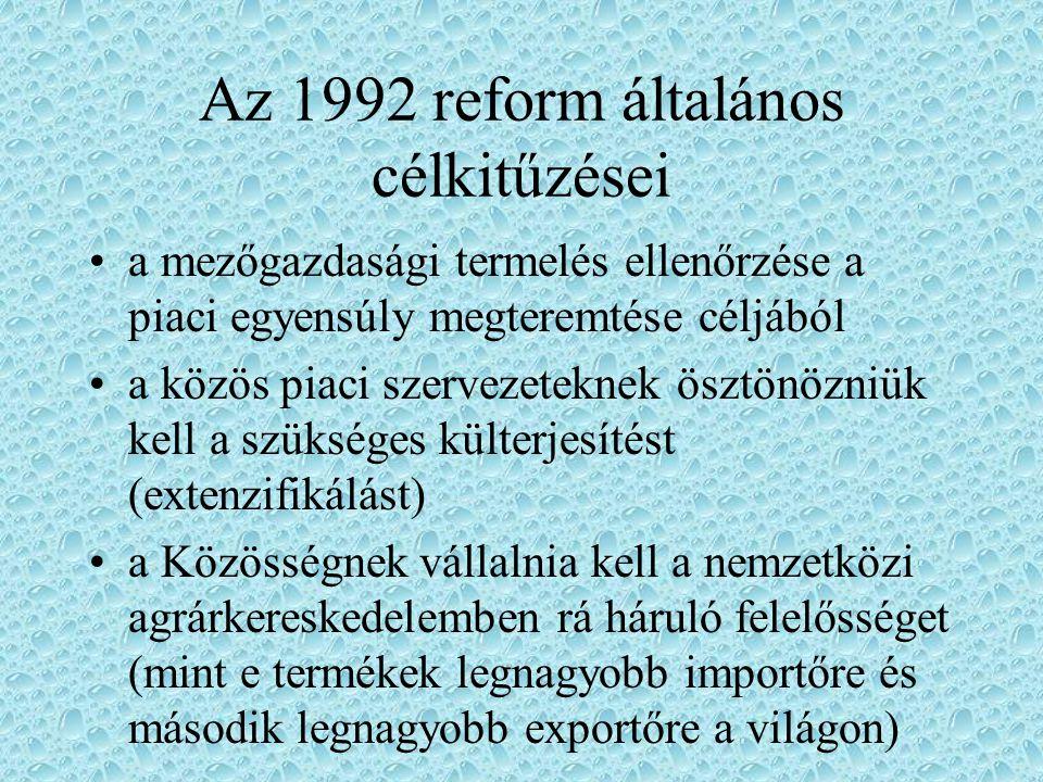 Az 1992 reform általános célkitűzései megfelelő számú gazdálkodó megőrzése a mezőgazdasági területeken a mezőgazdasági termelők környezetgazdálkodási szerepének erősítése vidékfejlesztés nemcsak az agrártermelés, hanem a multiszektorális megközelítés alapján