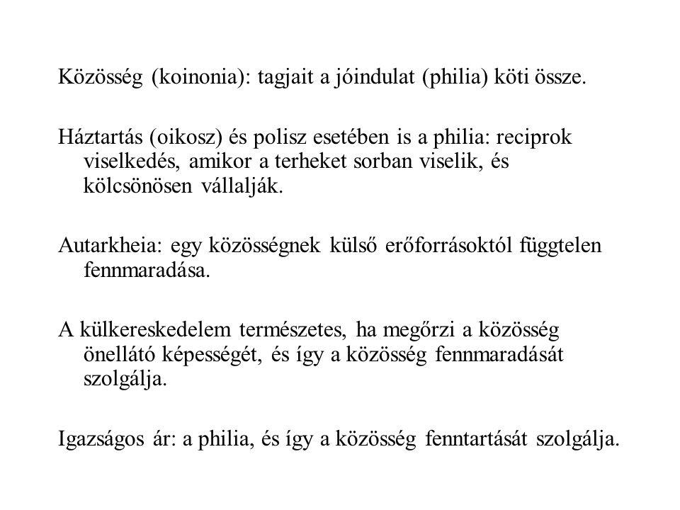 Közösség (koinonia): tagjait a jóindulat (philia) köti össze.