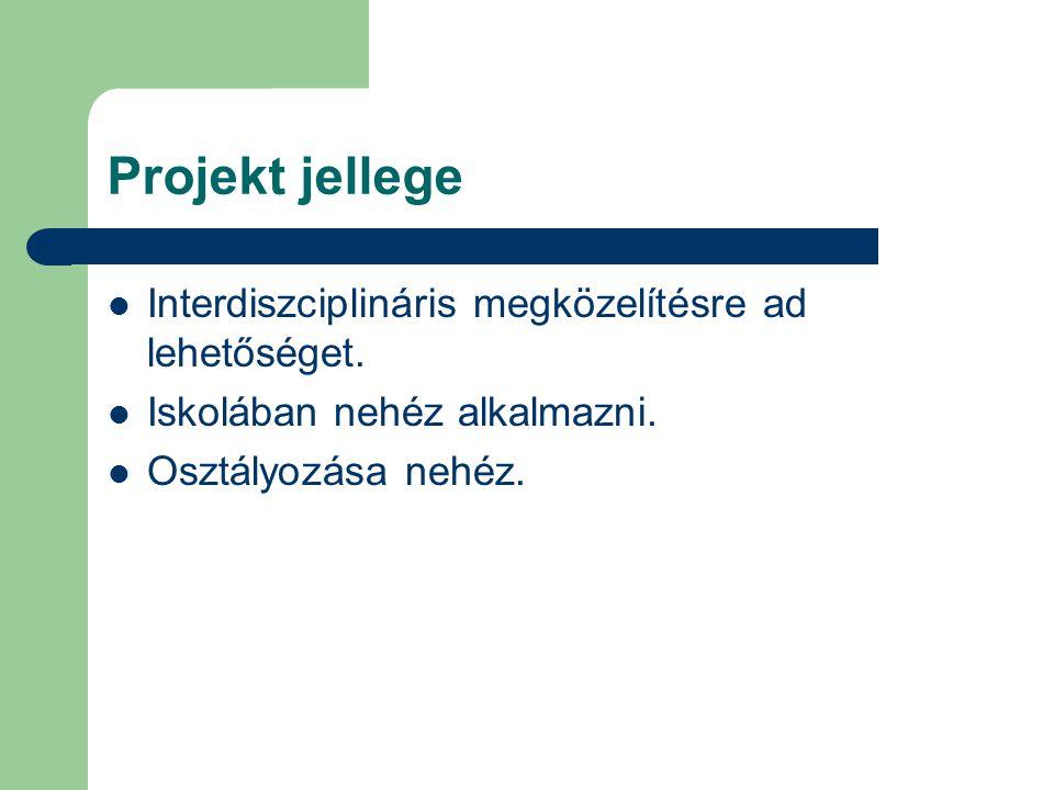 Projekt jellege Interdiszciplináris megközelítésre ad lehetőséget.