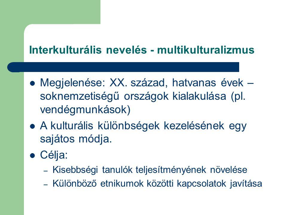 Interkulturális nevelés - multikulturalizmus Megjelenése: XX.