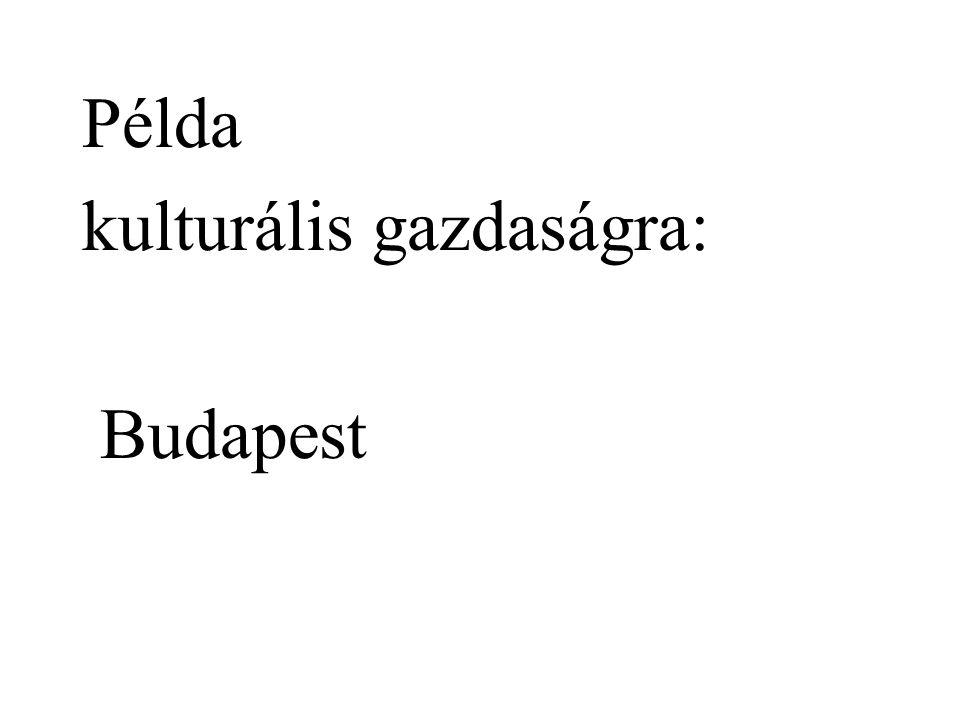 Példa kulturális gazdaságra: Budapest
