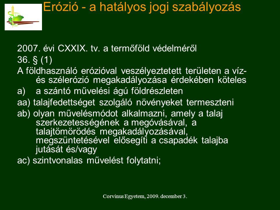 Corvinus Egyetem, 2009.december 3. Erózió - a hatályos jogi szabályozás 2007.