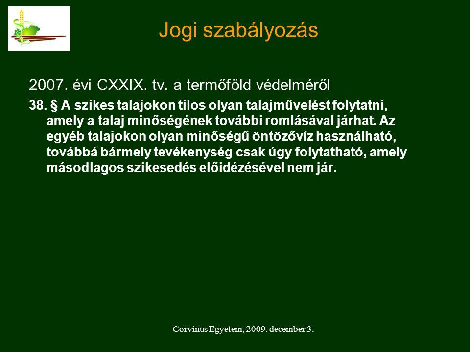 Corvinus Egyetem, 2009.december 3. Jogi szabályozás 2007.