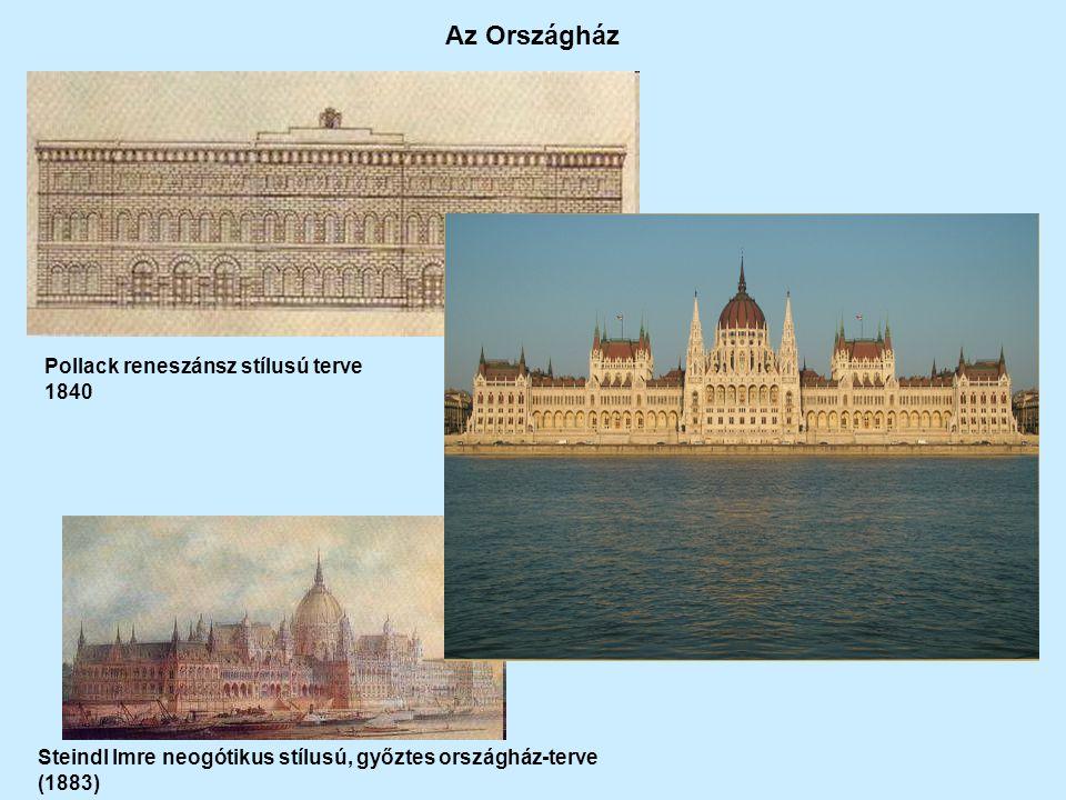 Pollack reneszánsz stílusú terve 1840 Steindl Imre neogótikus stílusú, győztes országház-terve (1883) Az Országház