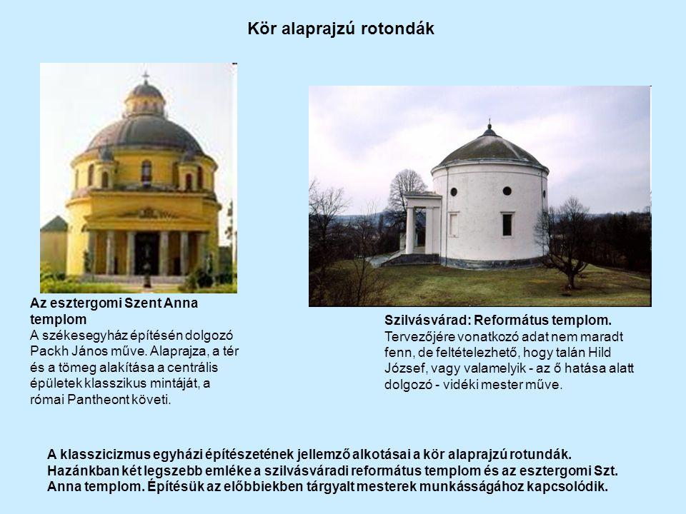 Kör alaprajzú rotondák Az esztergomi Szent Anna templom A székesegyház építésén dolgozó Packh János műve.