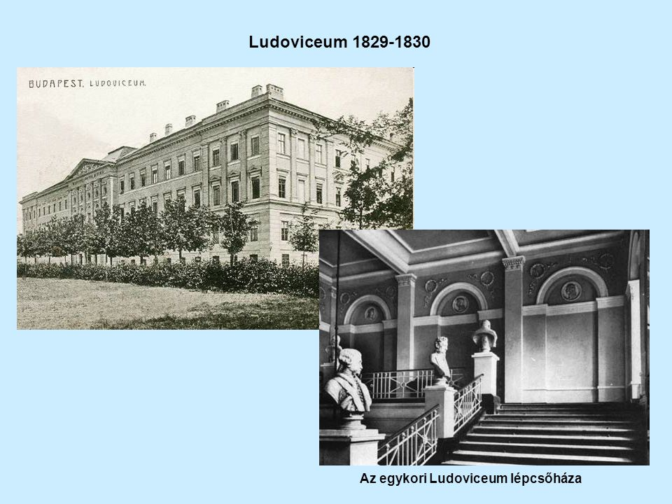 Ludoviceum 1829-1830 Az egykori Ludoviceum lépcsőháza