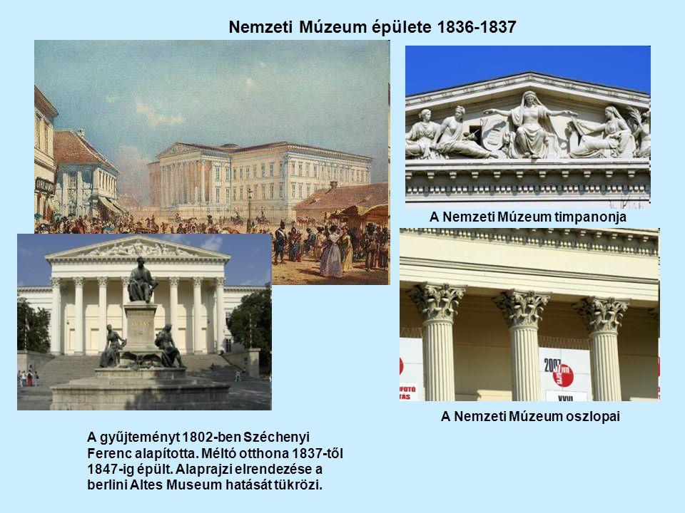 Nemzeti Múzeum épülete 1836-1837 A Nemzeti Múzeum oszlopai A Nemzeti Múzeum timpanonja A gyűjteményt 1802-ben Széchenyi Ferenc alapította.