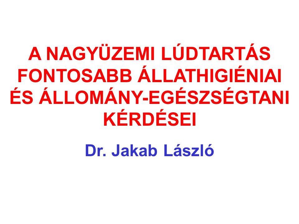 A NAGYÜZEMI LÚDTARTÁS FONTOSABB ÁLLATHIGIÉNIAI ÉS ÁLLOMÁNY-EGÉSZSÉGTANI KÉRDÉSEI Dr. Jakab László