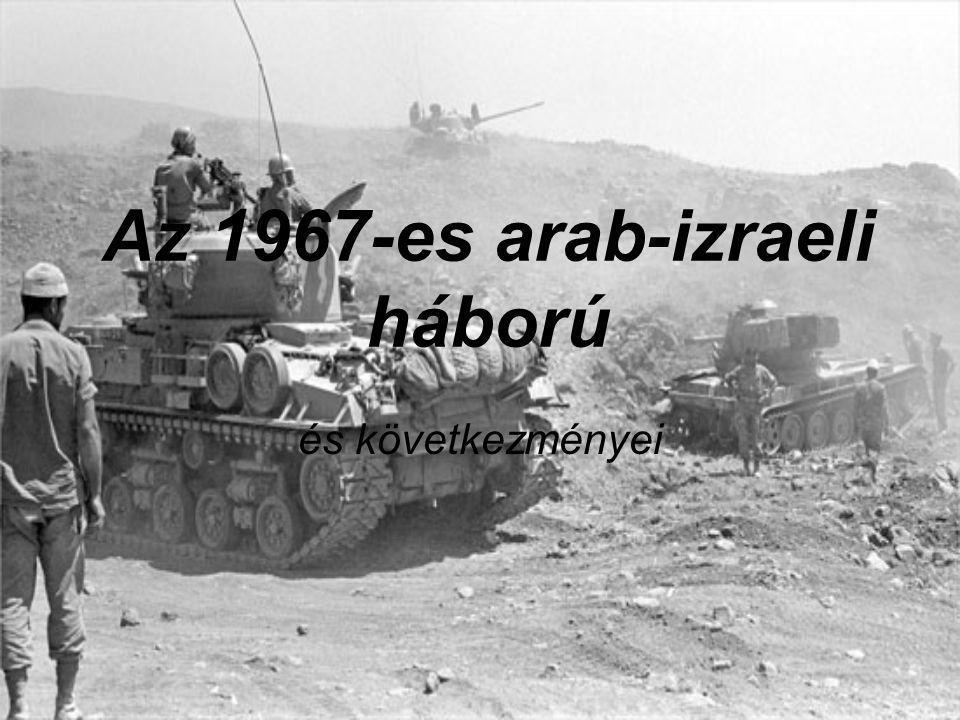 Előzmények Agresszív retorika Erősödő, szomszédos államok támogatta terrorizmus Szíria: harc a fehér szénért Egyiptom: UNEF felszólítása távozásra (1967.