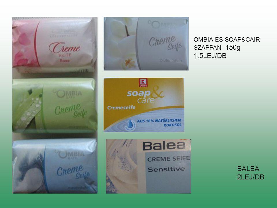 OMBIA ÉS SOAP&CAIR SZAPPAN 150g 1.5LEJ/DB BALEA 2LEJ/DB