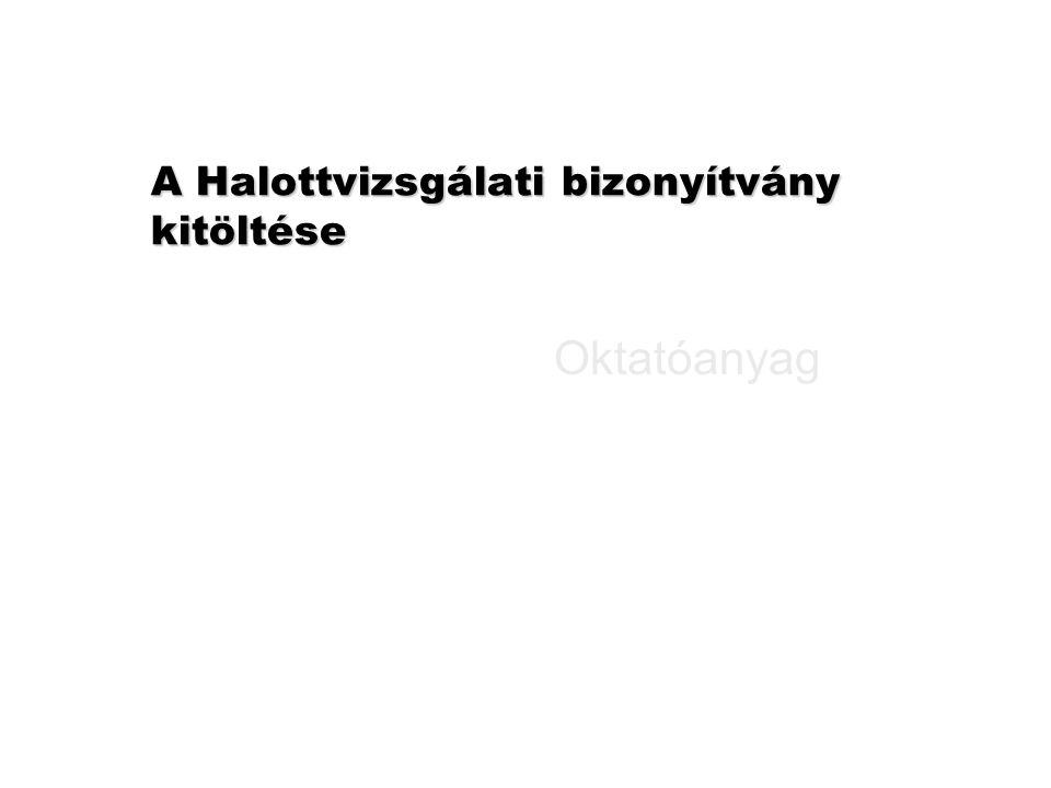 A haláloki statisztika iránti igény Melyek a vezető halálokok Magyarországon.