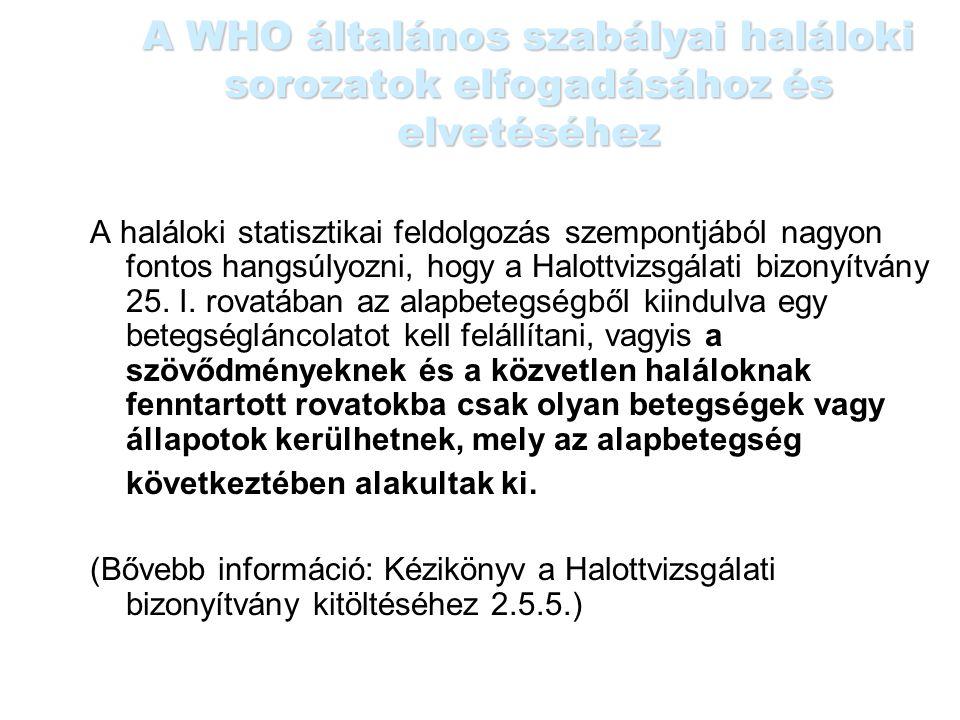 A WHO általános szabályai haláloki sorozatok elfogadásához és elvetéséhez A haláloki statisztikai feldolgozás szempontjából nagyon fontos hangsúlyozni
