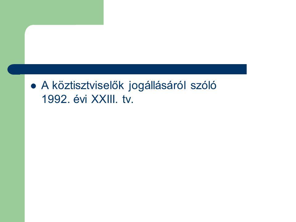 A köztisztviselők jogállásáról szóló 1992. évi XXIII. tv.