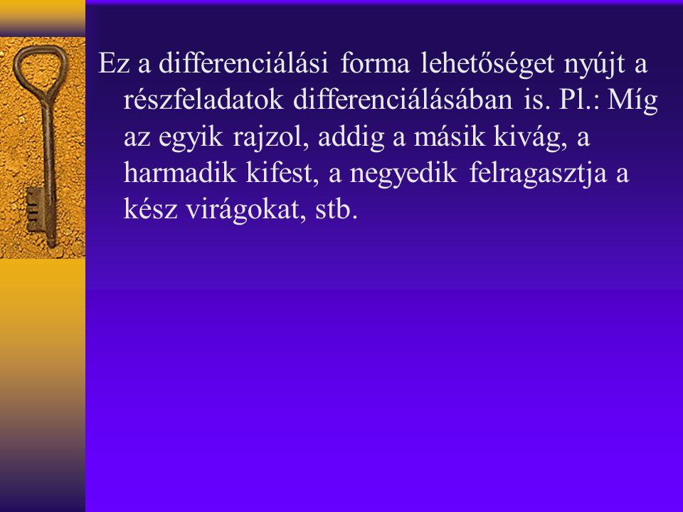 Ez a differenciálási forma lehetőséget nyújt a részfeladatok differenciálásában is.