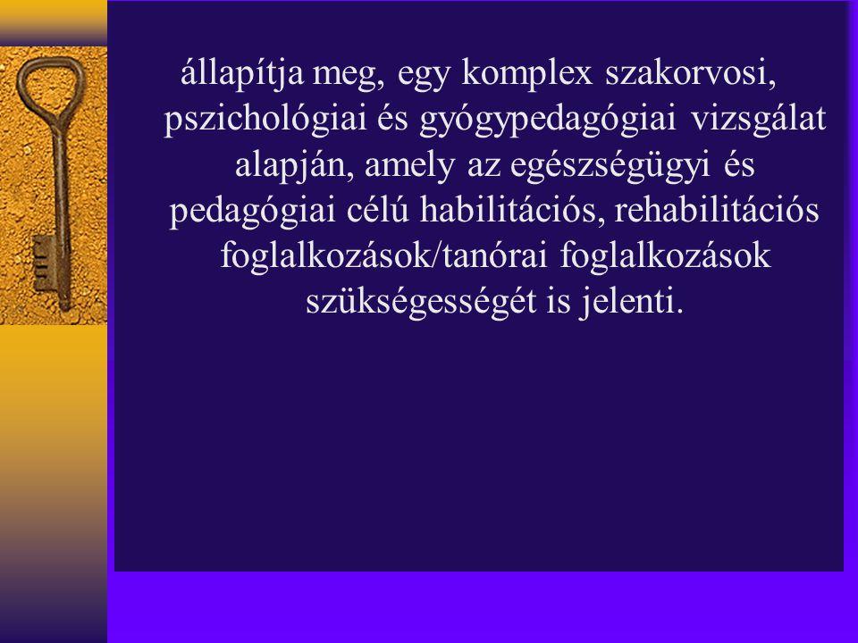 Értelmi fogyatékos gyermekek/tanulók  Enyhén értelmi fogyatékosok  Értelmileg akadályozottak  Értelmileg súlyosan akadályozottak Autisták (A viselkedés, a kommunikáció, a gondolkodási képességek sajátos megnyilvánulásai)  Kanneri autizmus  Aspergeri autizmus