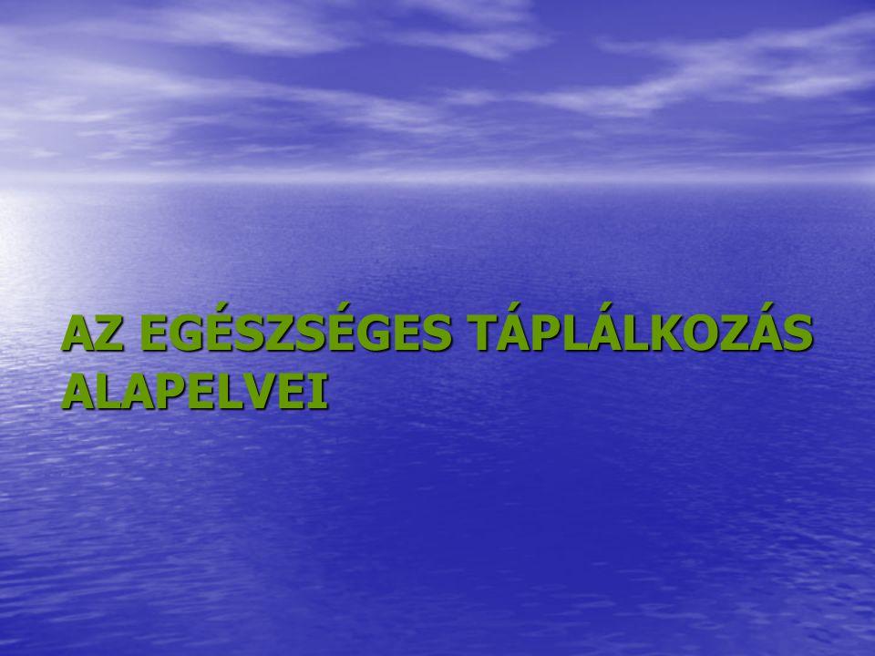 AZ EGÉSZSÉGES TÁPLÁLKOZÁS ALAPELVEI