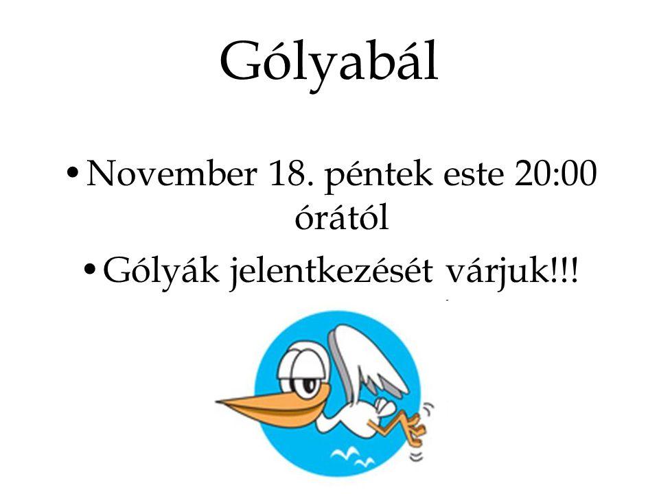 Gólyabál November 18. péntek este 20:00 órától Gólyák jelentkezését várjuk!!!