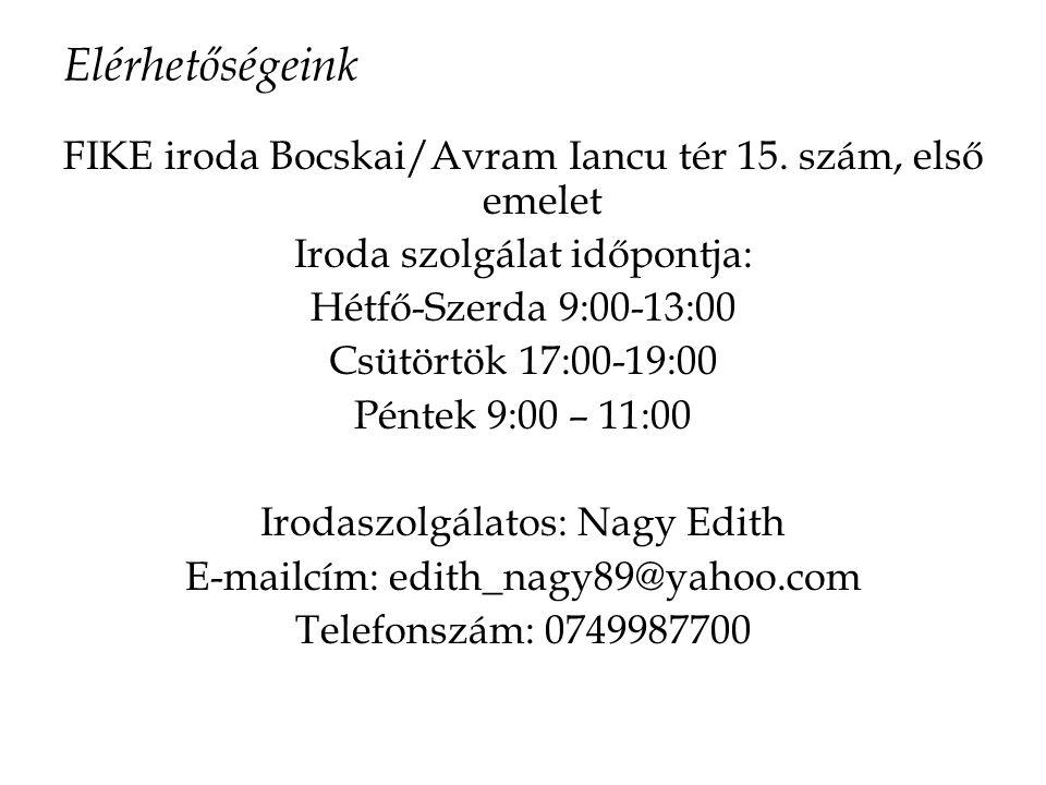 Elérhetőségeink FIKE iroda Bocskai/Avram Iancu tér 15. szám, első emelet Iroda szolgálat időpontja: Hétfő-Szerda 9:00-13:00 Csütörtök 17:00-19:00 Pént